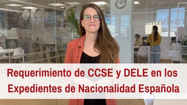 Requerimiento de CCSE y DELE en los Expedientes de Nacionalidad Española