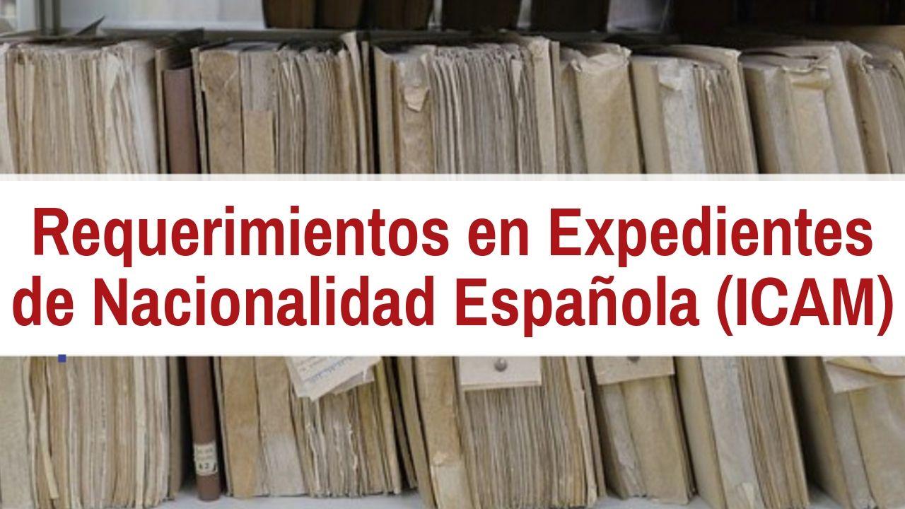 Requerimiento expedientes nacionalidad española ICAM