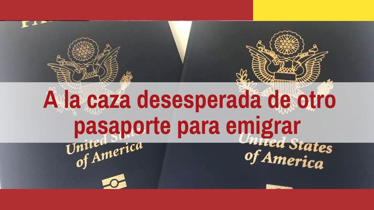 búsqueda de otra nacionalidad para emigrar