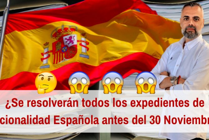 Plan de Choque: ¿Se resolverán todos los expedientes de Nacionalidad española antes del 30 de Noviembre de 2019?