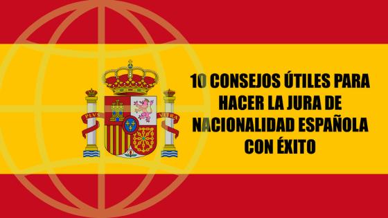 jura de nacionalidad española consejos