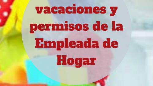 Jornada, vacaciones y permisos de una Empleada de Hogar