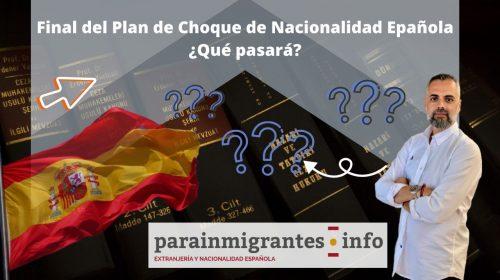 Final del Plan de Choque de Nacionalidad Española