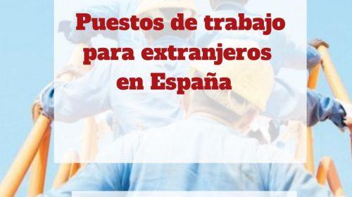 Puestos de trabajo para extranjeros en España