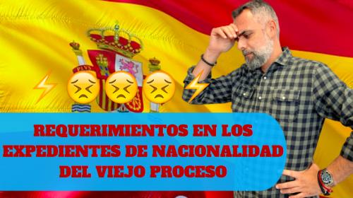 Requerimientos en Nacionalidad del viejo proceso