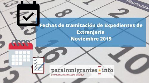 Fechas de tramitación de Expedientes de Extranjería- Noviembre 2019