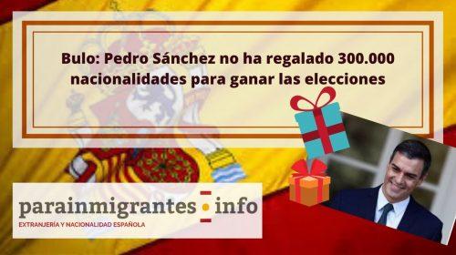 Bulo: Pedro Sánchez no ha regalado la nacionalidad española para ganar las elecciones