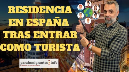 Entrar como turista y pedir un permiso de residencia en España