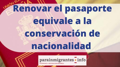 Renovar el pasaporte español equivale a la manifestación de conservar la nacionalidad española