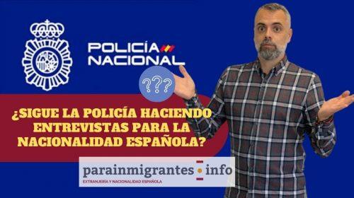 Entrevista de Policía al solicitar la Nacionalidad Española