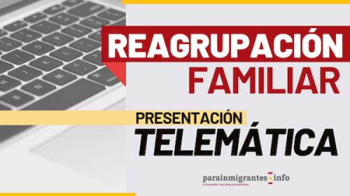 Reagrupación Familiar: Presentación telemática