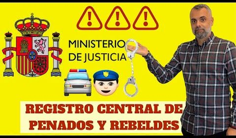 Registro Central de Penados y Rebeldes ¿Qué es?