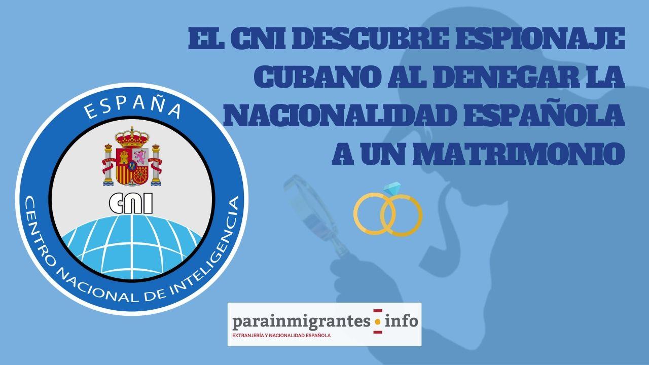 El CNI descubre una red de espionaje cubano tras denegar la Nacionalidad Española a un matrimonio