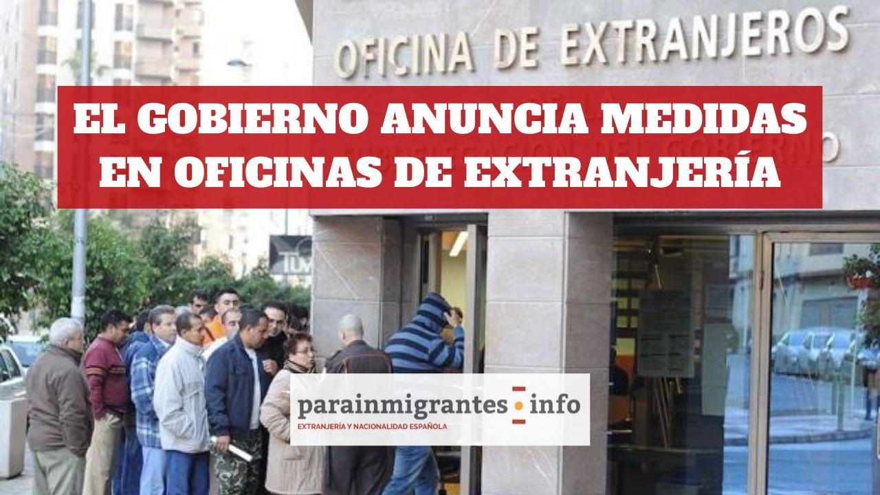 El Gobierno anuncia medidas en Oficinas de Extranjería
