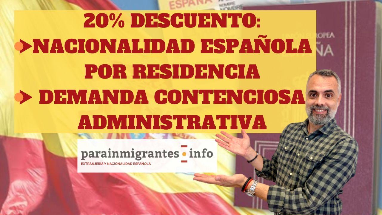Nacionalidad Española por residencia y Demanda Contenciosa Descuento Marzo 2020