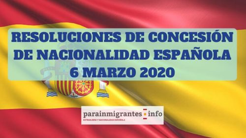 Resoluciones de Concesión de Nacionalidad Española 6 de marzo de 2020