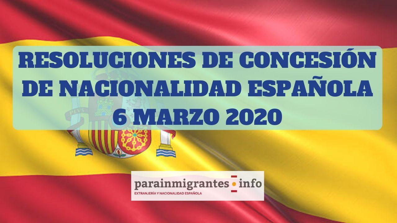 Resoluciones de Concesión de Nacionalidad Española 6 marzo 2020