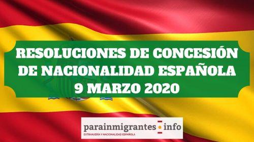 Resoluciones de Concesión de Nacionalidad Española 9 de marzo de 2020