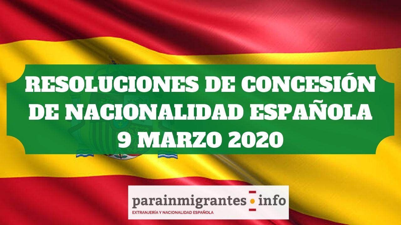 Resoluciones de concesión de nacionalidad española 9 marzo 2020