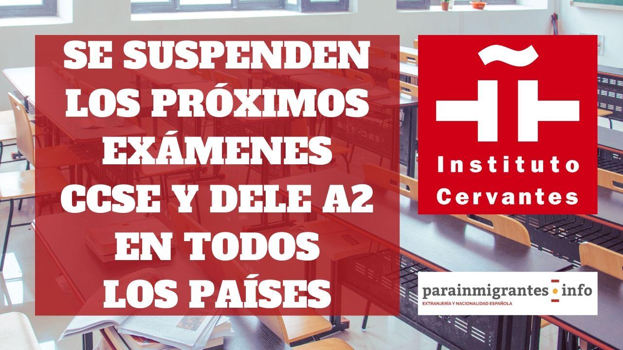 Suspendidos los exámenes CCSE y DELE en todos los países