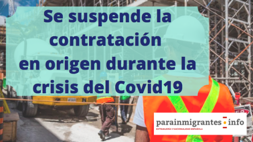 Suspenden los procedimientos de contratación en origen durante la crisis del Covid19