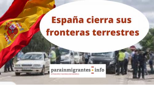 ESPAÑA CIERRA SUS FRONTERAS TERRESTRES