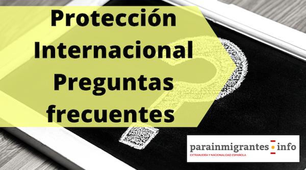 preguntas frecuentes sobre protección internacional