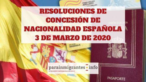 Resoluciones de Concesión de Nacionalidad Española 3 marzo 2020