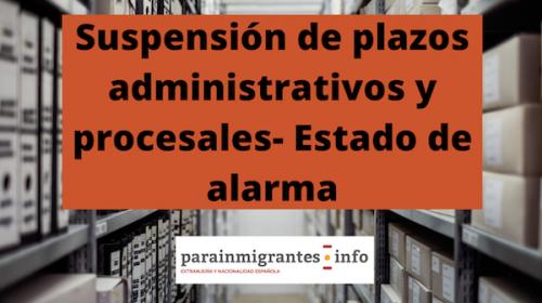 Suspensión de plazos administrativos- Estado de alarma