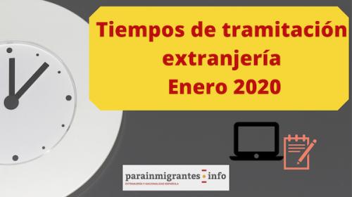 Tiempos de tramitación extranjería- Enero 2020
