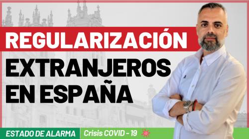 Regularización de extranjeros en España por Covid19