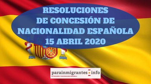 Resoluciones de Concesión de Nacionalidad Española 15 de Abril de 2020