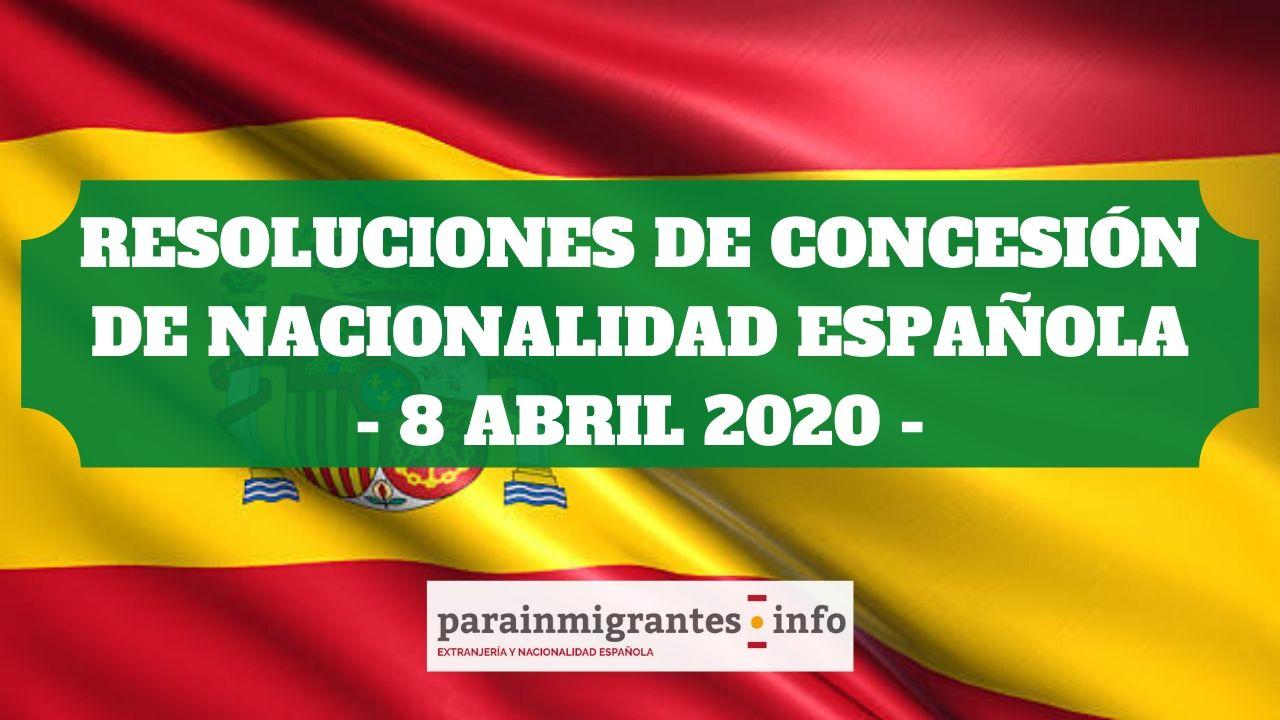 Resoluciones de Concesión de Nacionalidad Española 8 de Abril de 2020