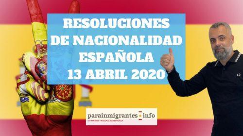Resoluciones de Concesión de Nacionalidad Española 13 de Abril de 2020