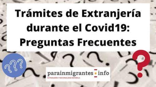Trámites de Extranjería durante el Covid19: Preguntas Frecuentes