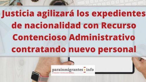 Justicia agilizará los expedientes de nacionalidad con Recurso Contencioso Administrativo contratando nuevo personal