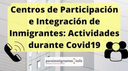 Centros de Participación e Integración de Inmigrantes: Actividades durante Covid19