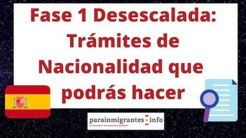 Fase 1 Desescalada: Trámites de Nacionalidad española que podrás hacer