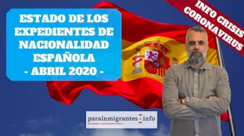 Estado Expediente Nacionalidad Española- Abril 2020