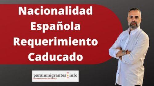 Requerimiento caducado en el expediente de nacionalidad española
