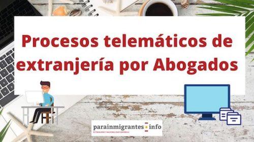 Procesos telemáticos de extranjería por Abogados