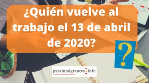 ¿Quién vuelve al trabajo el 13 de abril de 2020?