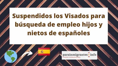 Suspendidos los Visados para búsqueda de empleo hijos y nietos de españoles