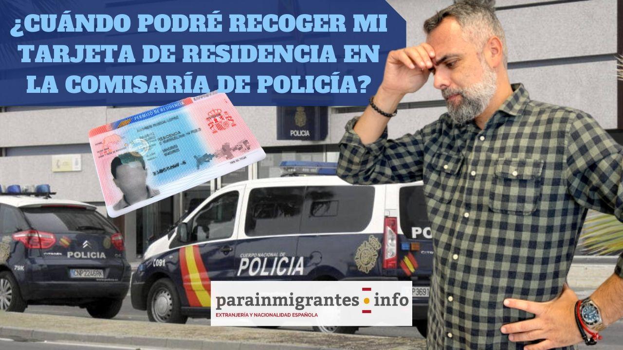 ¿Cuándo podré recoger mi tarjeta de residencia en la comisaría de policía?