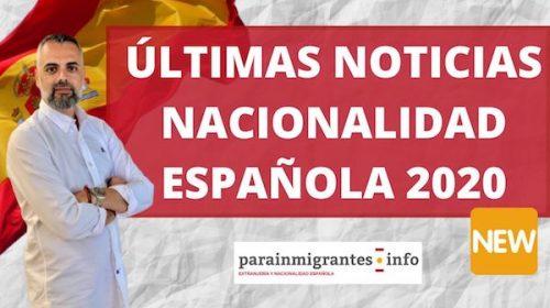 ÚLTIMAS NOTICIAS NACIONALIDAD ESPAÑOLA 2020