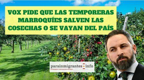 VOX solicita a las temporeras marroquíes que salven las cosechas o se vayan del país