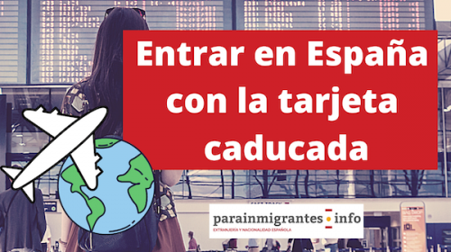 Entrar en España con la tarjeta caducada