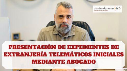 Presentación de Expediente de Extranjería Telemático por Abogado