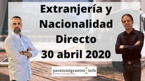 Extranjería y Nacionalidad Española: Consultas en Directo 30 abril 2020