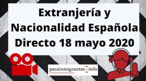 Consultas Extranjería y Nacionalidad Española- 18 mayo 2020